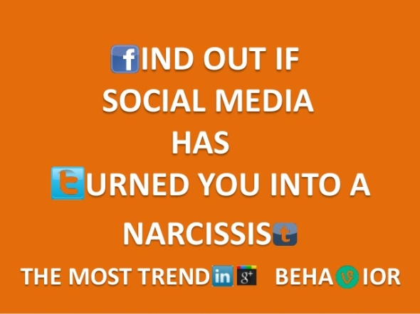 has-social-media-turned-you-into-a-narcissist-1-638